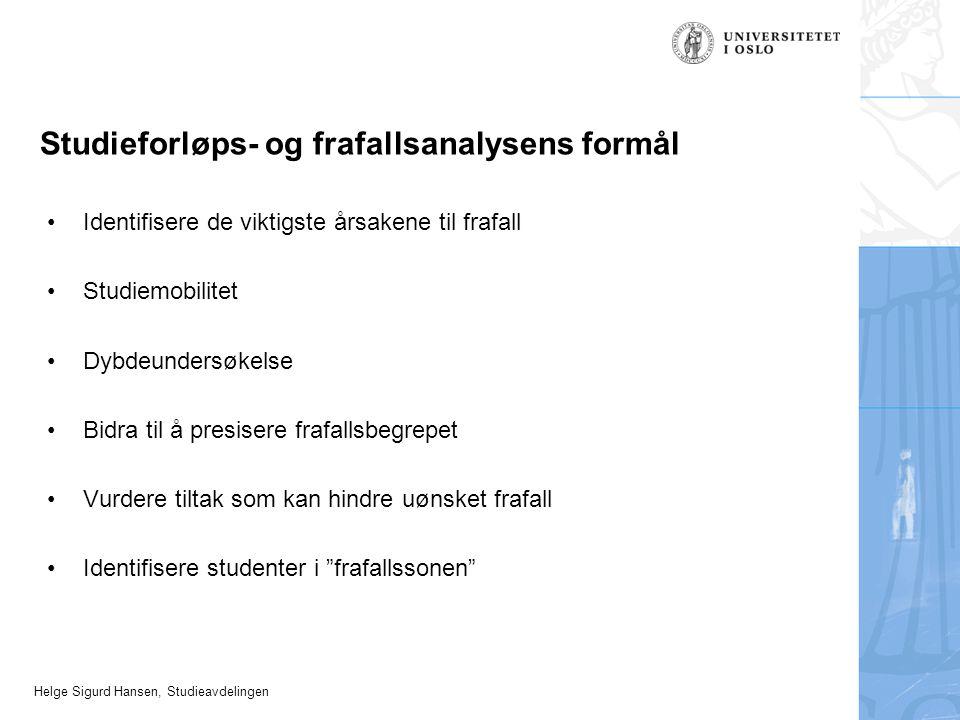Helge Sigurd Hansen, Studieavdelingen Studieforløps- og frafallsanalysens formål Identifisere de viktigste årsakene til frafall Studiemobilitet Dybdeu