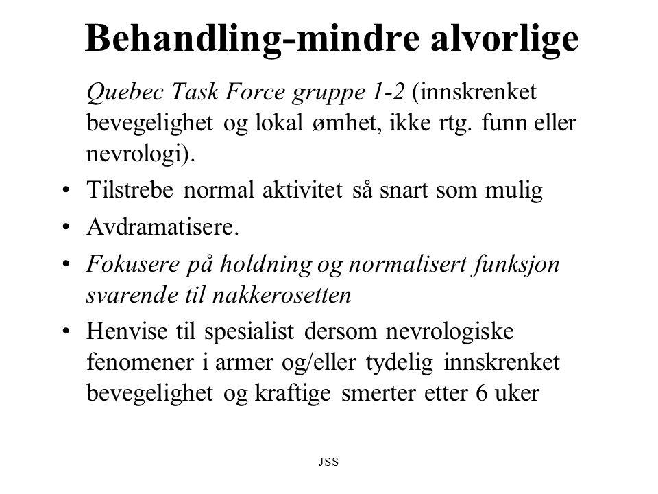 JSS Behandling-mindre alvorlige Quebec Task Force gruppe 1-2 (innskrenket bevegelighet og lokal ømhet, ikke rtg. funn eller nevrologi). Tilstrebe norm
