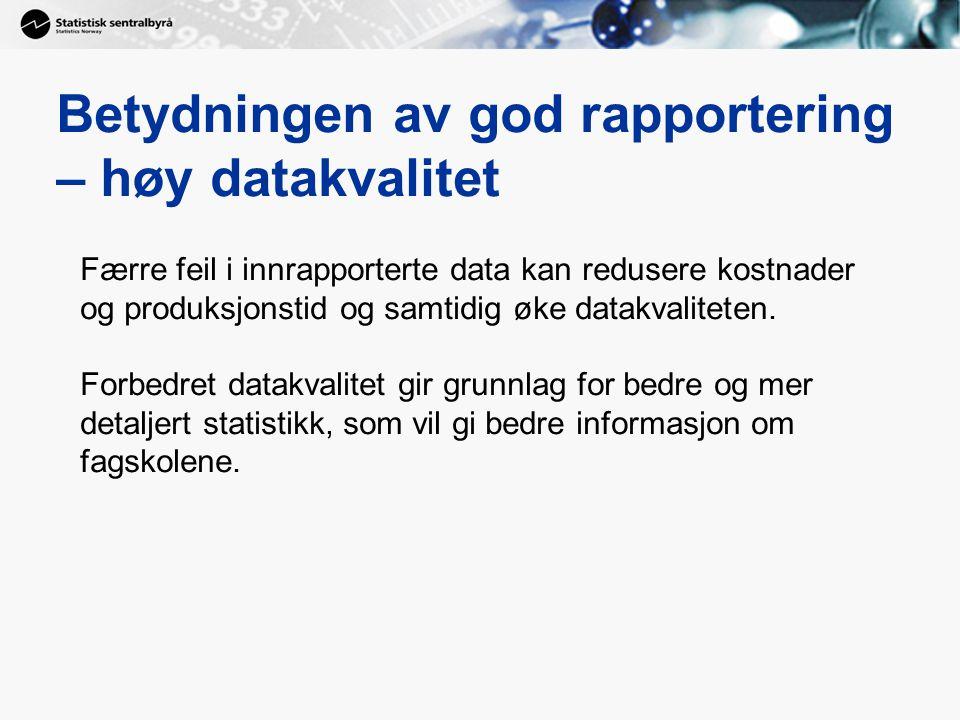 Betydningen av god rapportering – høy datakvalitet Færre feil i innrapporterte data kan redusere kostnader og produksjonstid og samtidig øke datakvaliteten.