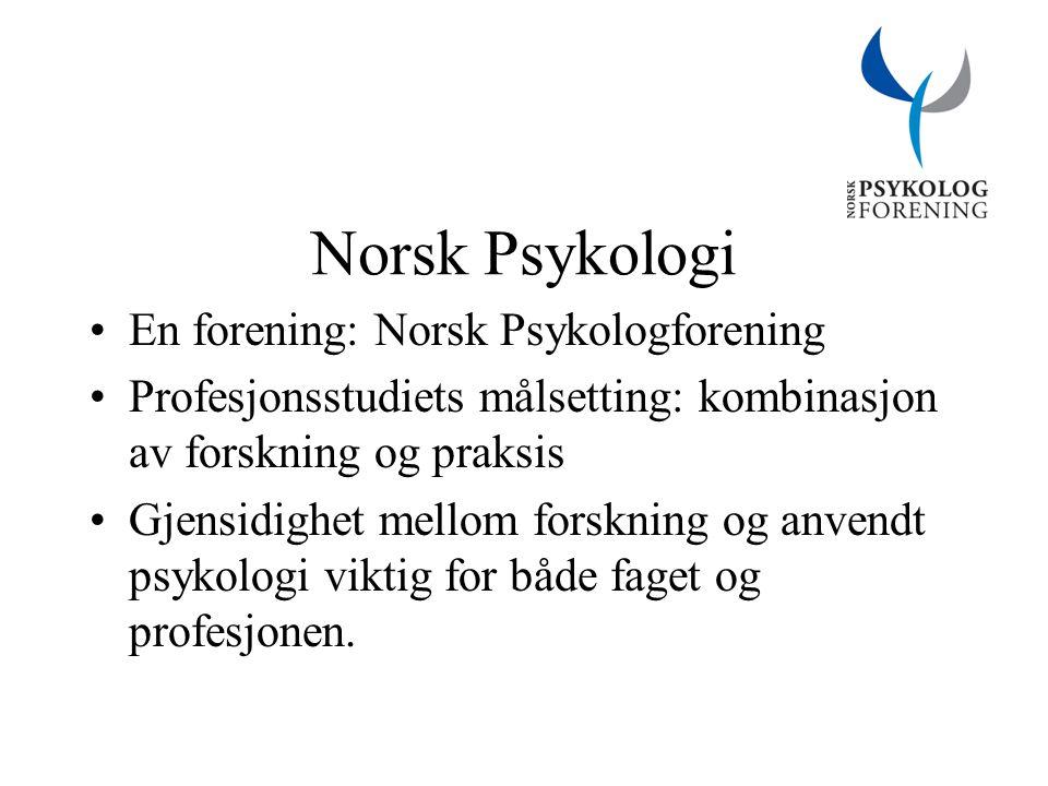 Norsk Psykologi Psykologutdanningen og profesjonen en suksess Fortsatt en forening etter oppsigelsen av dobbeltmedlemskapsavtalen m forskerforbundet.