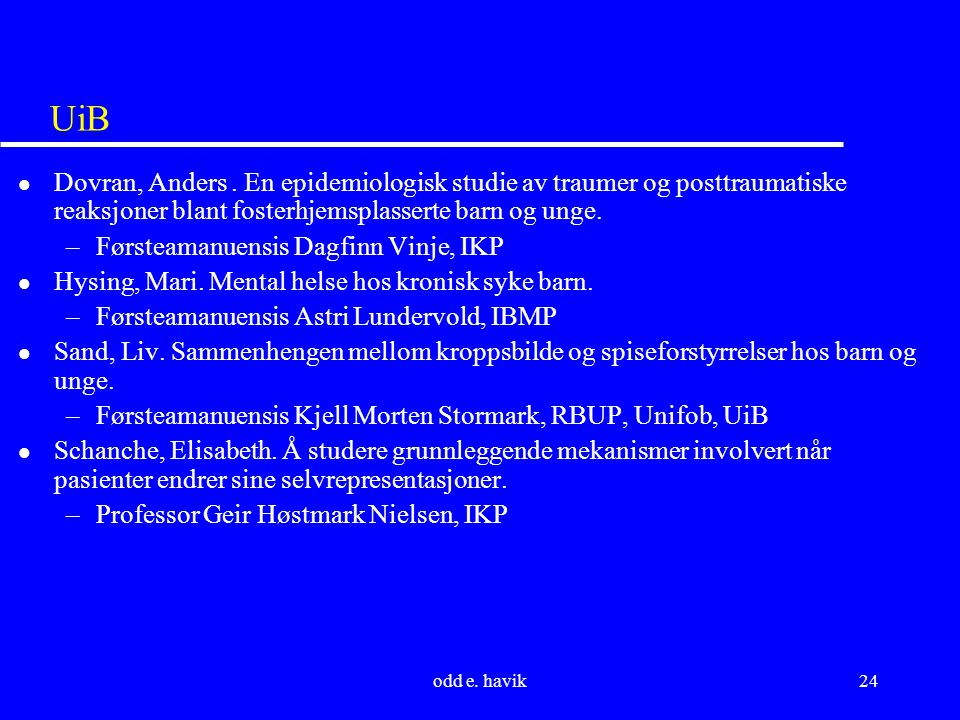 odd e. havik24 UiB l Dovran, Anders.