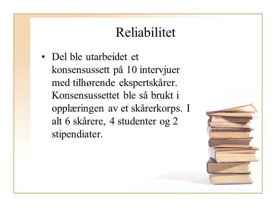 Reliabilitet Del ble utarbeidet et konsensussett på 10 intervjuer med tilhørende ekspertskårer. Konsensussettet ble så brukt i opplæringen av et skåre