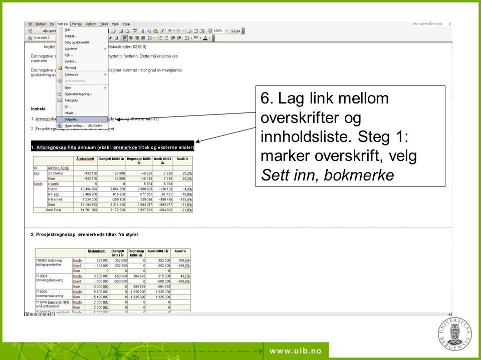 6. Lag link mellom overskrifter og innholdsliste. Steg 1: marker overskrift, velg Sett inn, bokmerke