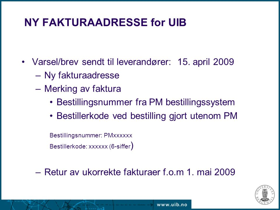 NY FAKTURAADRESSE for UIB NB.Fakturaer og purringer med adresse til inst./fak./avd - dvs.
