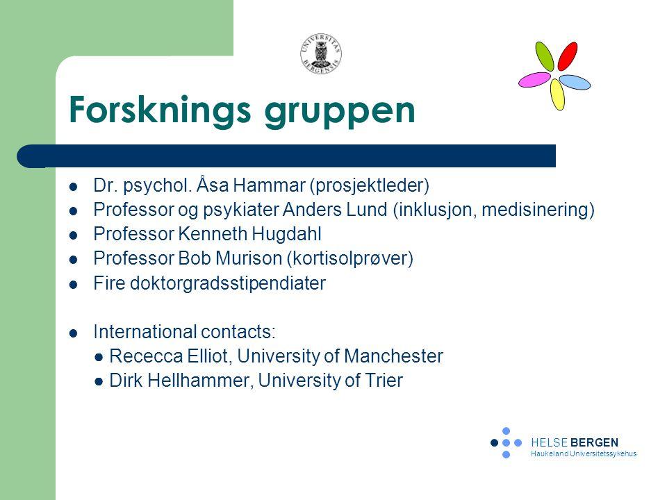 Forsknings gruppen Dr. psychol. Åsa Hammar (prosjektleder) Professor og psykiater Anders Lund (inklusjon, medisinering) Professor Kenneth Hugdahl Prof