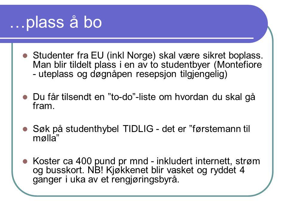 …plass å bo Studenter fra EU (inkl Norge) skal være sikret boplass.