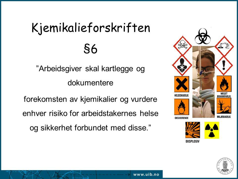 """Kjemikalieforskriften §6 """"Arbeidsgiver skal kartlegge og dokumentere forekomsten av kjemikalier og vurdere enhver risiko for arbeidstakernes helse og"""