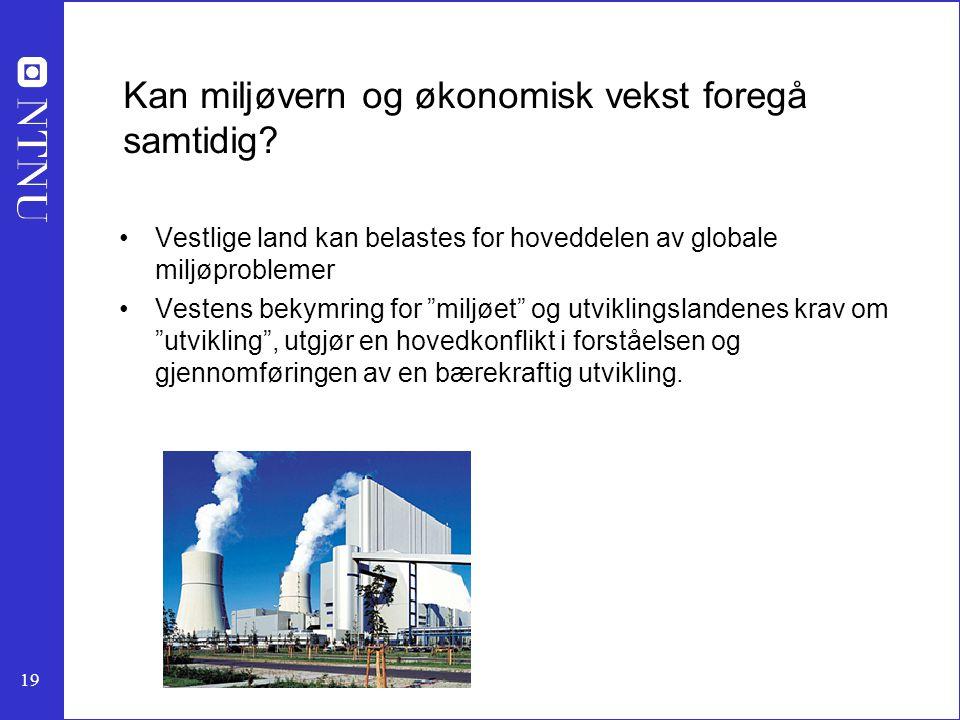 19 Kan miljøvern og økonomisk vekst foregå samtidig.