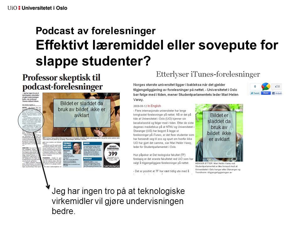 Podcast av forelesninger Effektivt læremiddel eller sovepute for slappe studenter.