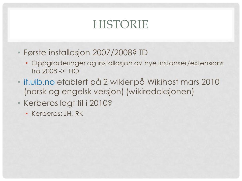HISTORIE Første installasjon 2007/2008.