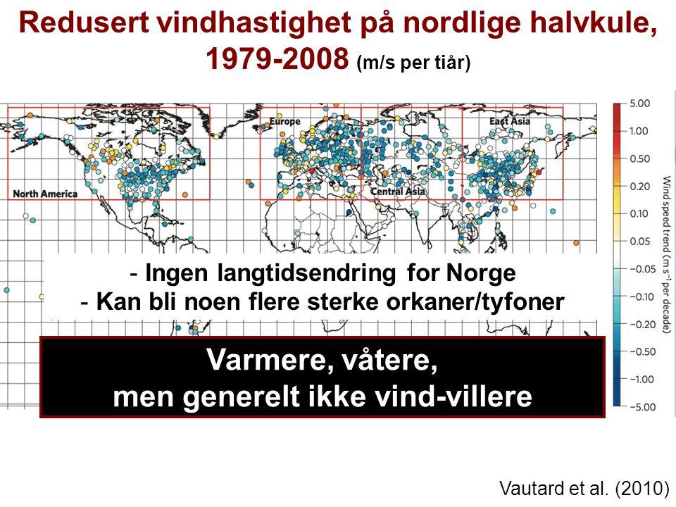 Helge Drange Geofysisk institutt Universitetet i Bergen Redusert vindhastighet på nordlige halvkule, 1979-2008 (m/s per tiår) Vautard et al. (2010) -