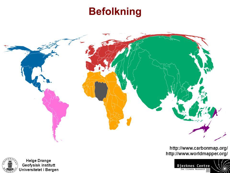 Helge Drange Geofysisk institutt Universitetet i Bergen Befolkning http://www.carbonmap.org/ http://www.worldmapper.org/