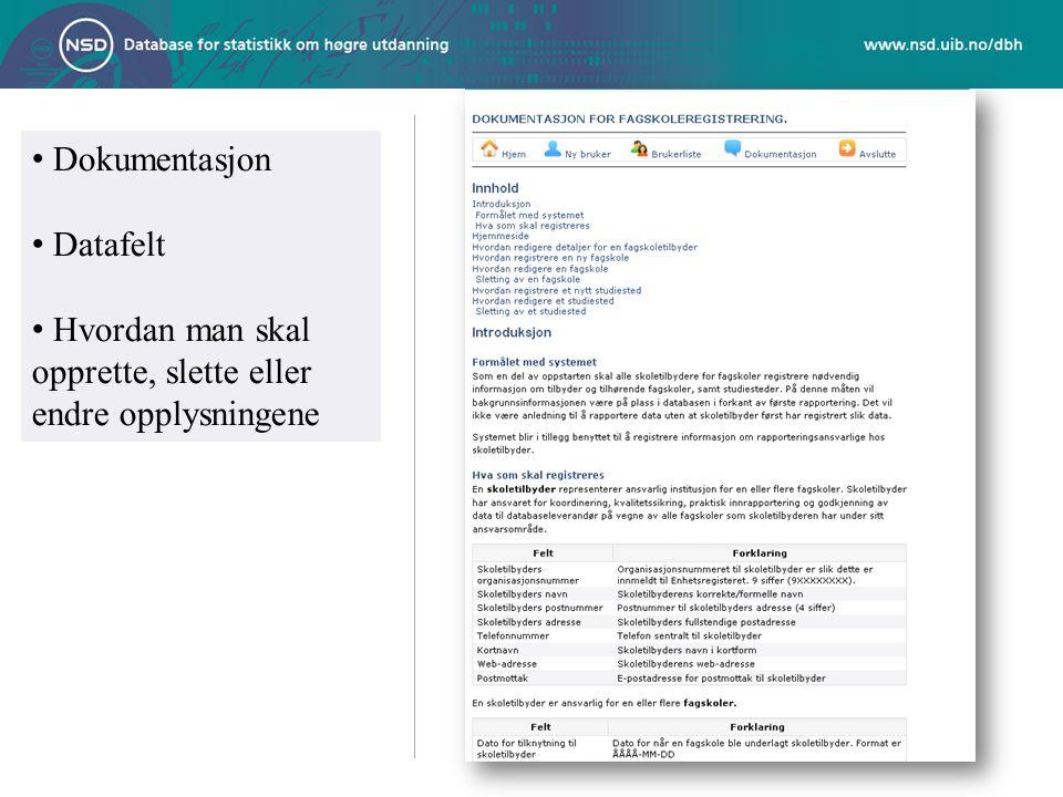 Dokumentasjon Datafelt Hvordan man skal opprette, slette eller endre opplysningene