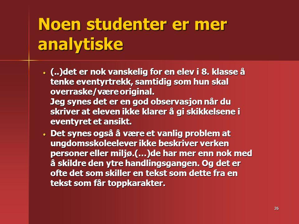 25 Den vanligste tilbakemeldingen Jeg vil si at dette er en oversiktlig og grei analyse av elevteksten..