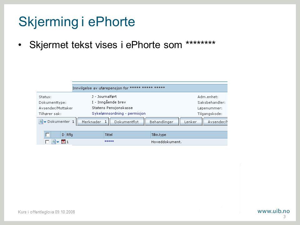 Kurs i offentleglova 09.10.2008 3 Skjerming i ePhorte Skjermet tekst vises i ePhorte som ********