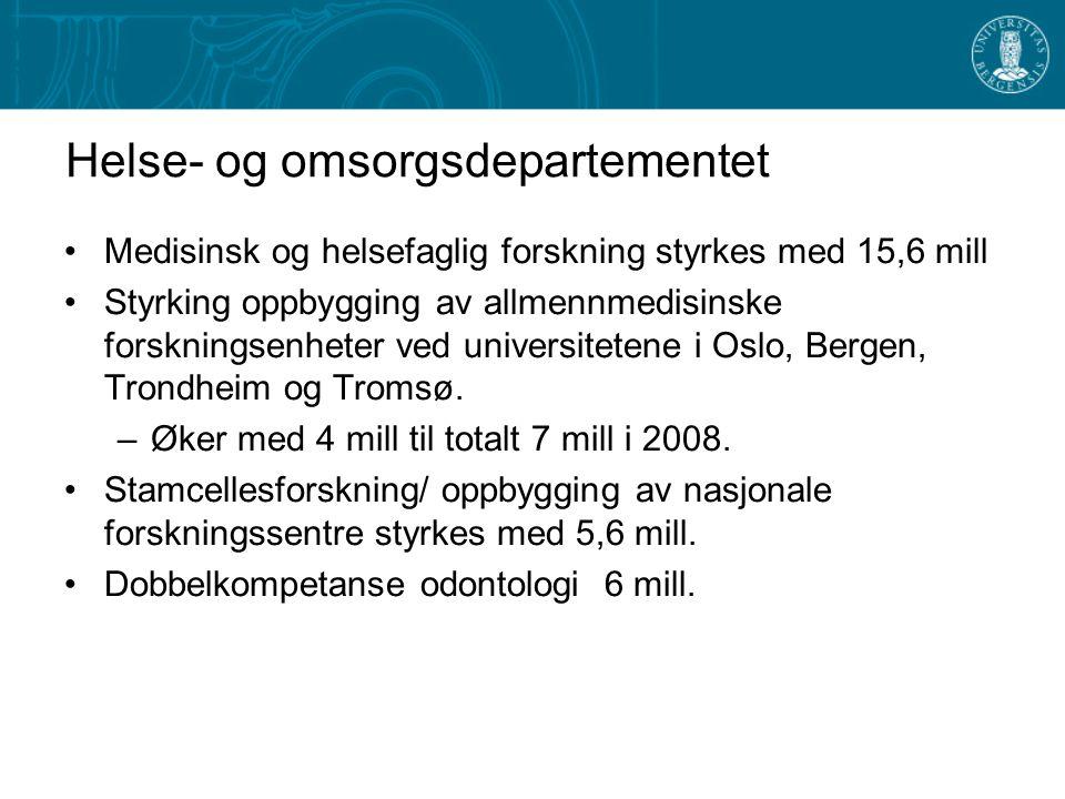Medisinsk og helsefaglig forskning styrkes med 15,6 mill Styrking oppbygging av allmennmedisinske forskningsenheter ved universitetene i Oslo, Bergen, Trondheim og Tromsø.