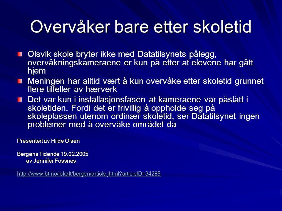 Overvåker bare etter skoletid Olsvik skole bryter ikke med Datatilsynets pålegg, overvåkningskameraene er kun på etter at elevene har gått hjem Mening