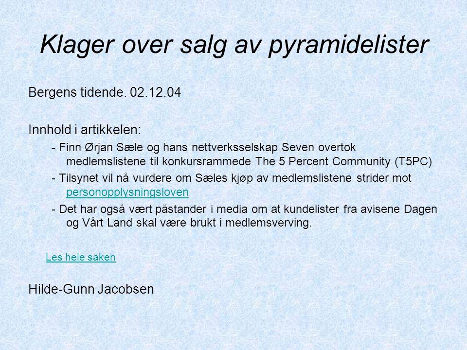 Klager over salg av pyramidelister Bergens tidende. 02.12.04 Innhold i artikkelen: - Finn Ørjan Sæle og hans nettverksselskap Seven overtok medlemslis