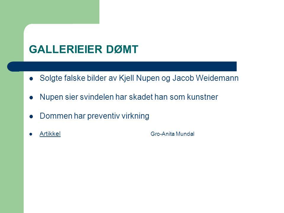 GALLERIEIER DØMT Solgte falske bilder av Kjell Nupen og Jacob Weidemann Nupen sier svindelen har skadet han som kunstner Dommen har preventiv virkning