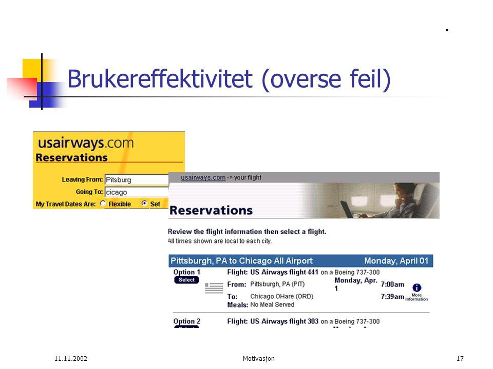 11.11.2002Motivasjon17 Brukereffektivitet (overse feil).