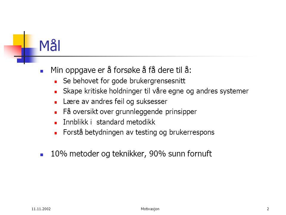 11.11.2002Motivasjon23 Eksempler (Unix, DOS): >