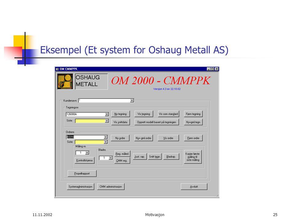 11.11.2002Motivasjon25 Eksempel (Et system for Oshaug Metall AS)