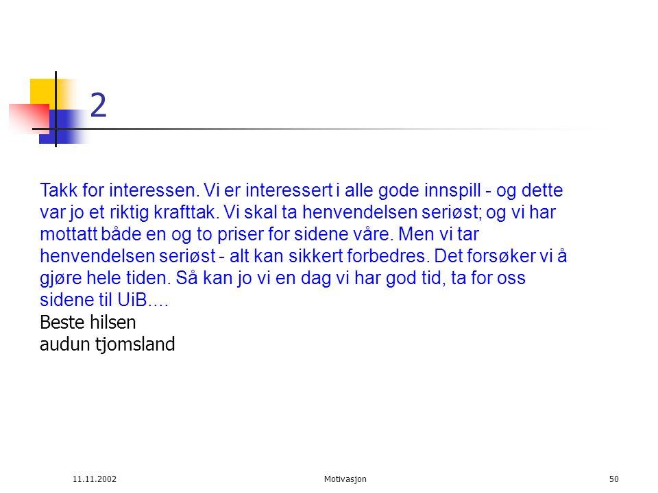 11.11.2002Motivasjon50 2 Takk for interessen.