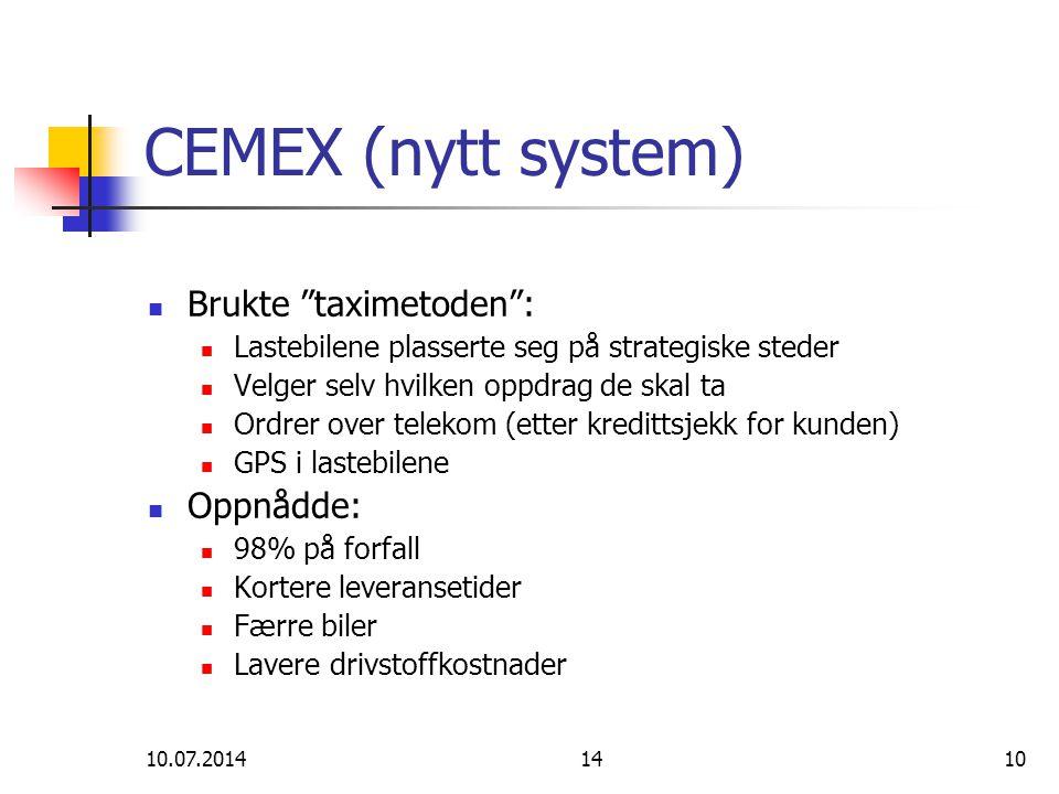 """10.07.20141410 CEMEX (nytt system) Brukte """"taximetoden"""": Lastebilene plasserte seg på strategiske steder Velger selv hvilken oppdrag de skal ta Ordrer"""