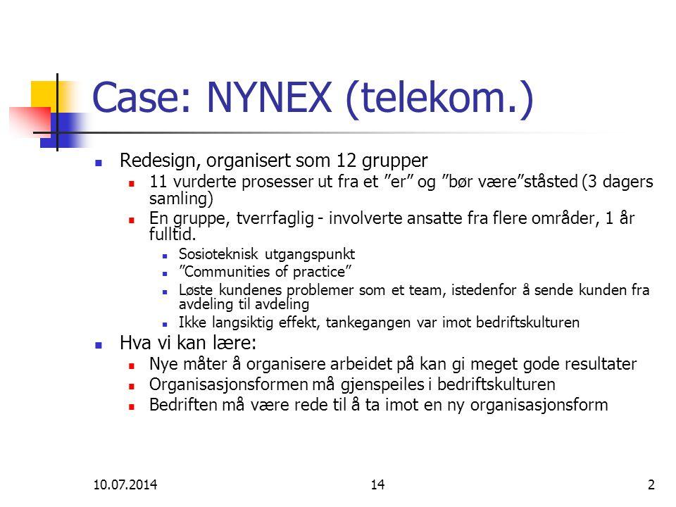 """10.07.2014142 Case: NYNEX (telekom.) Redesign, organisert som 12 grupper 11 vurderte prosesser ut fra et """"er"""" og """"bør være""""ståsted (3 dagers samling)"""