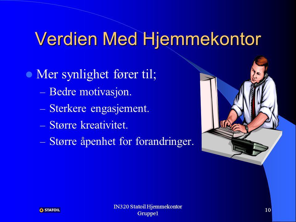 IN320 Statoil Hjemmekontor Gruppe1 9 Verdien Med Hjemmekontor Mye medieomtale.