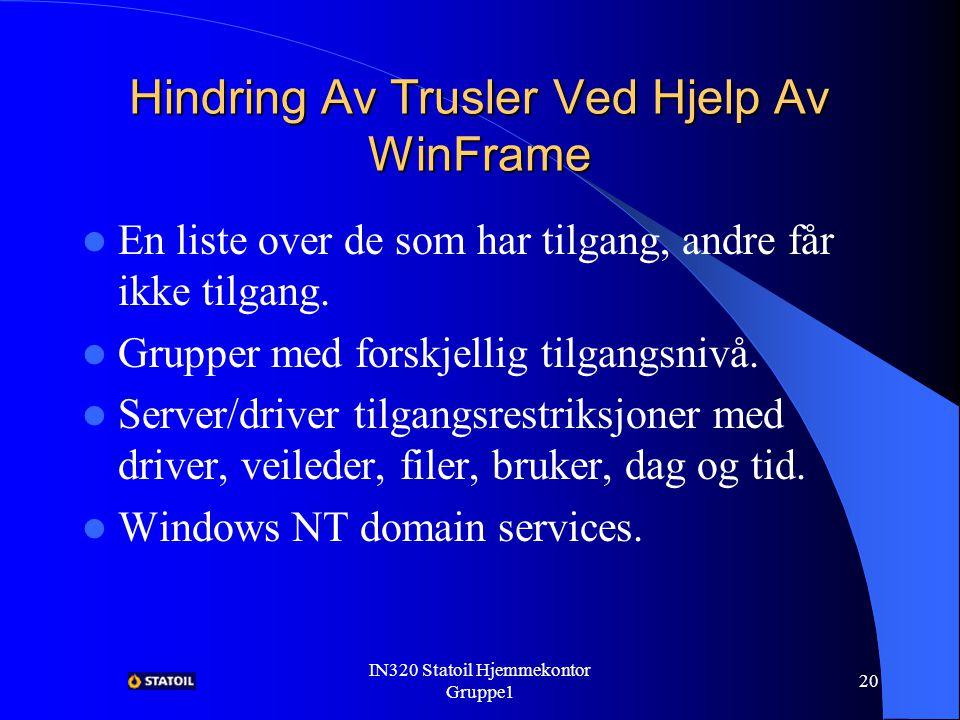IN320 Statoil Hjemmekontor Gruppe1 19 Hindring Av Trusler Ved Hjelp Av WinFrame Intern brukerliste.