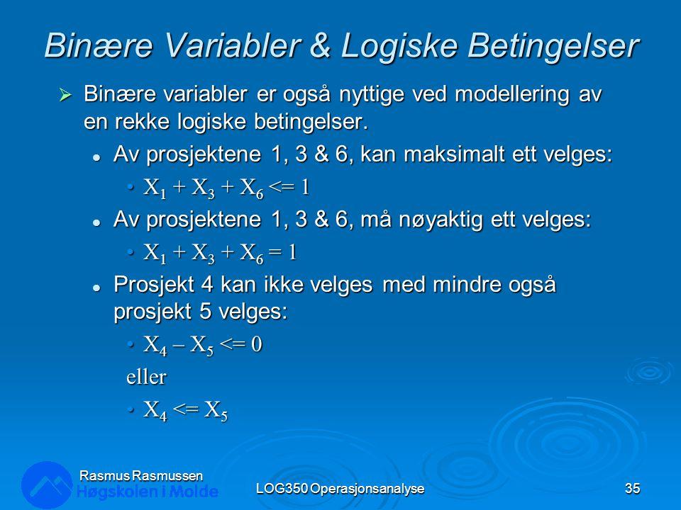 Binære Variabler & Logiske Betingelser  Binære variabler er også nyttige ved modellering av en rekke logiske betingelser.