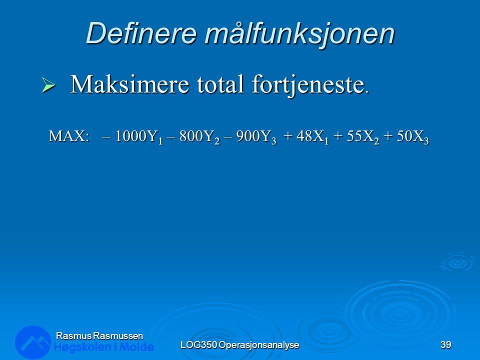 Definere målfunksjonen  Maksimere total fortjeneste.