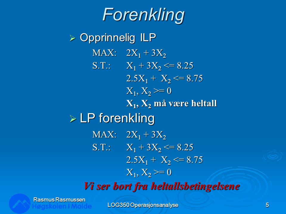 Standard LP i regneark LOG350 Operasjonsanalyse26 Rasmus Rasmussen
