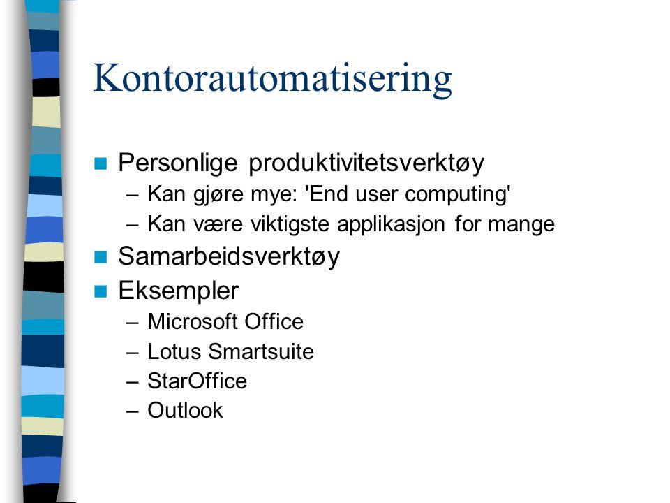 Bransjenøytrale informasjonssystemer. Systemer som brukes i alle bransjer –Kontorautomatisering –Salg og markedsføring –Økonomi –Personaladministrasjo