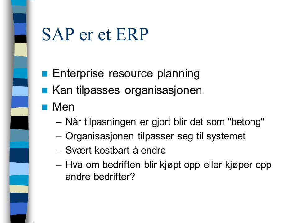 SAP R/3 Inneholder økonomi, innkjøp, ordre, lager, faktura, logistikk, veldikehold, lønn, personal Bygger på industristandarder: SQL, Unix og PC Modul