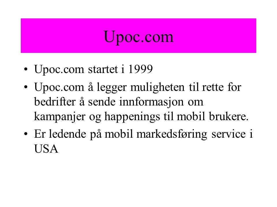 Upoc.com Upoc.com startet i 1999 Upoc.com å legger muligheten til rette for bedrifter å sende innformasjon om kampanjer og happenings til mobil bruker