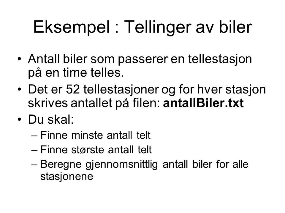 Dim antallBilerPrStasjon As Integer Dim sr As IO.StreamReader sr = IO.File.OpenText( antallBiler.txt ) Do While (sr.peek() <> -1) antallBilerPrStasjon = sr.ReadLine Loop MsgBox( Minste Verdi er: ) Legg inn kode for å finne minste