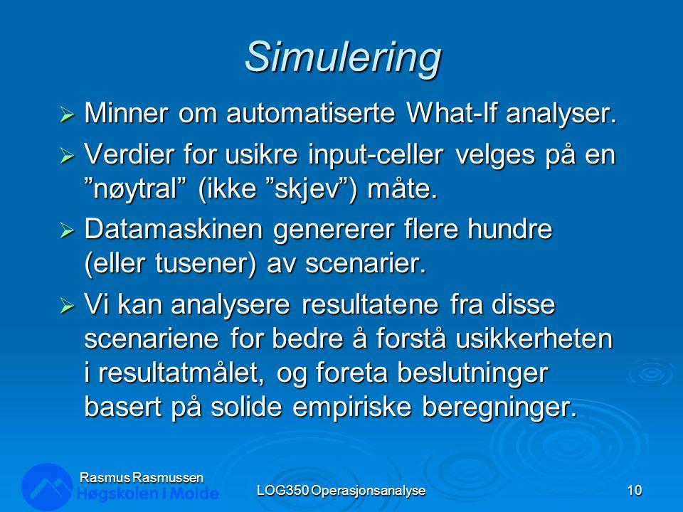 """Simulering  Minner om automatiserte What-If analyser.  Verdier for usikre input-celler velges på en """"nøytral"""" (ikke """"skjev"""") måte.  Datamaskinen ge"""