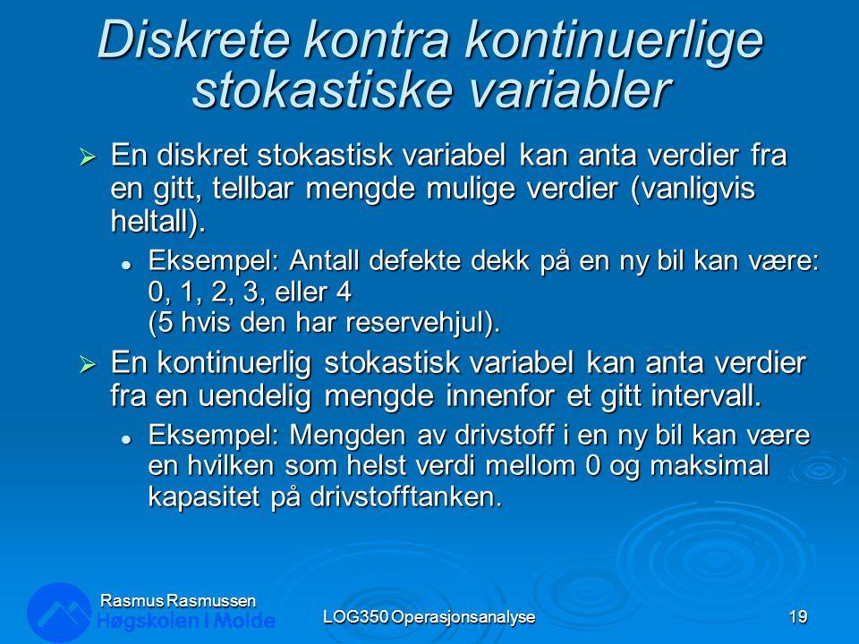 Diskrete kontra kontinuerlige stokastiske variabler  En diskret stokastisk variabel kan anta verdier fra en gitt, tellbar mengde mulige verdier (vanl