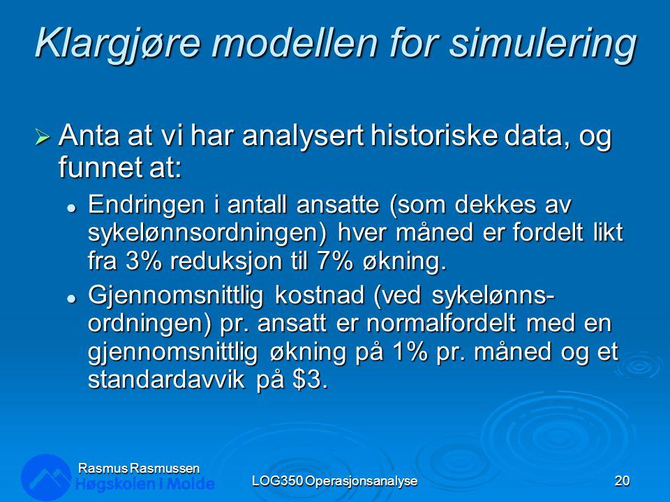 Klargjøre modellen for simulering  Anta at vi har analysert historiske data, og funnet at: Endringen i antall ansatte (som dekkes av sykelønnsordning