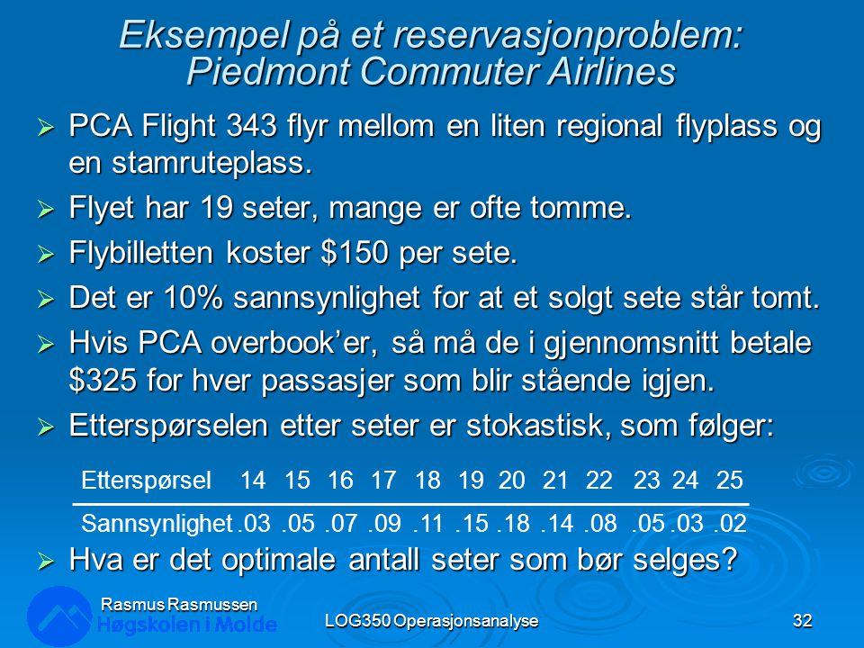 Eksempel på et reservasjonproblem: Piedmont Commuter Airlines  PCA Flight 343 flyr mellom en liten regional flyplass og en stamruteplass.  Flyet har
