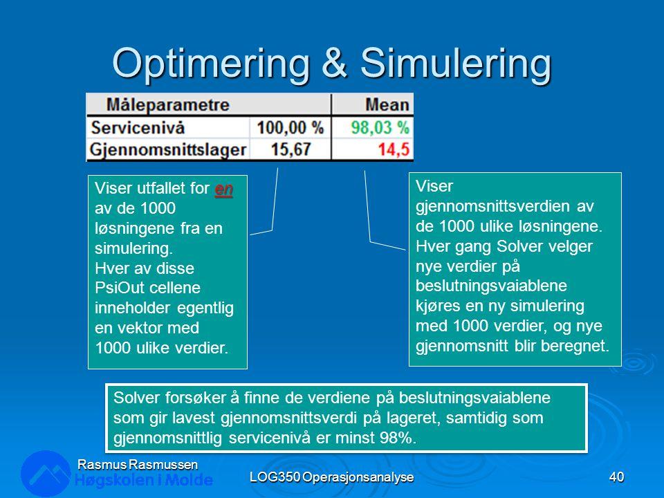 Optimering & Simulering LOG350 Operasjonsanalyse40 Rasmus Rasmussen en Viser utfallet for en av de 1000 løsningene fra en simulering. Hver av disse Ps