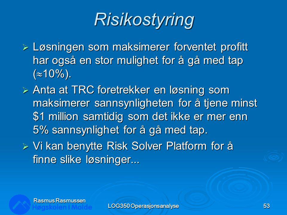 Risikostyring  Løsningen som maksimerer forventet profitt har også en stor mulighet for å gå med tap (  10%).  Anta at TRC foretrekker en løsning s