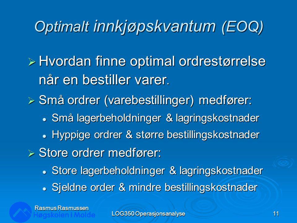Optimalt innkjøpskvantum (EOQ)  Hvordan finne optimal ordrestørrelse når en bestiller varer.