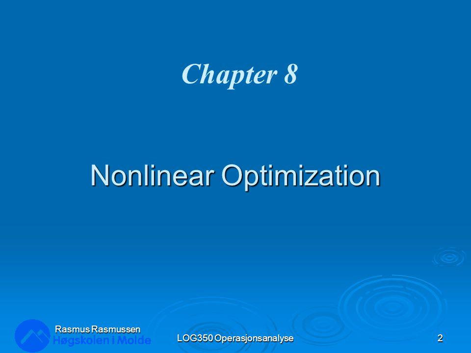 Introduksjon til ikke-lineær programmering Nonlinear Programming (NLP)  Et ikke-lineært problem har en ikke-lineær målfunksjon og/eller en eller flere ikke- lineære restriksjoner.