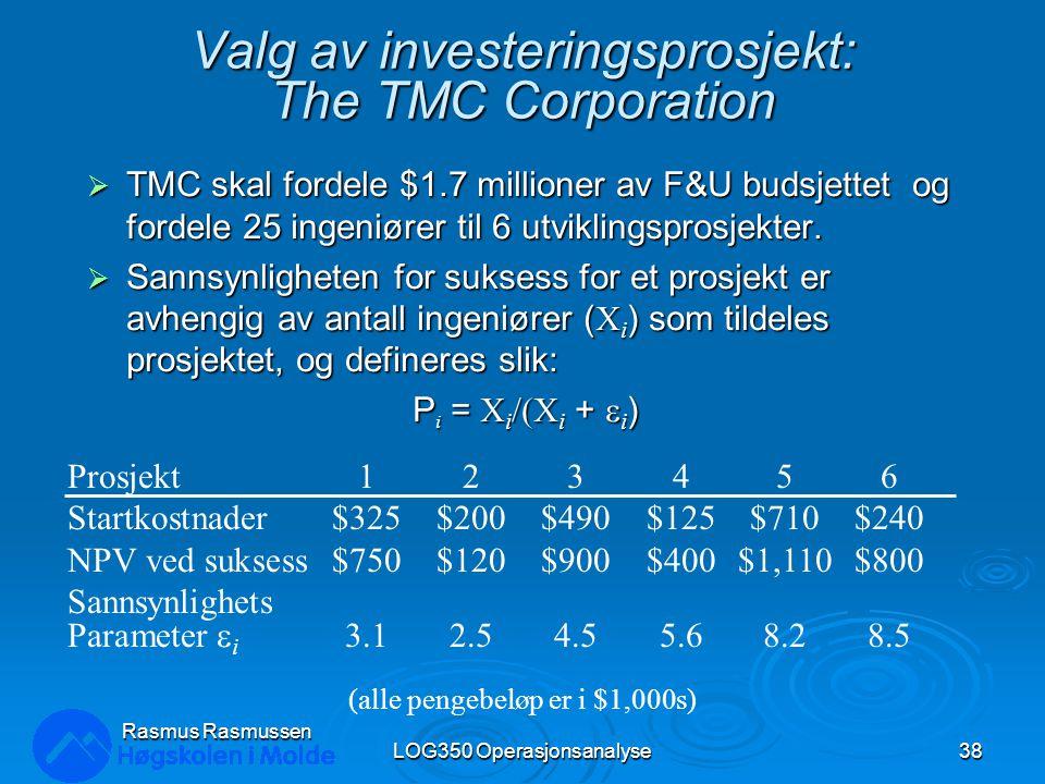 Valg av investeringsprosjekt: The TMC Corporation  TMC skal fordele $1.7 millioner av F&U budsjettet og fordele 25 ingeniører til 6 utviklingsprosjekter.
