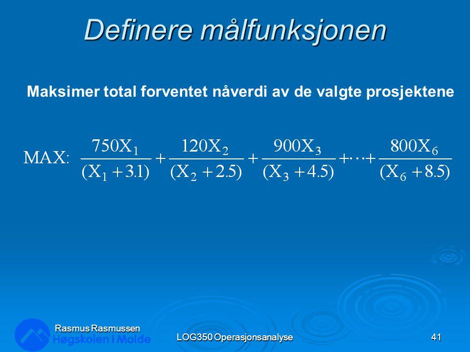 Definere målfunksjonen LOG350 Operasjonsanalyse41 Rasmus Rasmussen Maksimer total forventet nåverdi av de valgte prosjektene