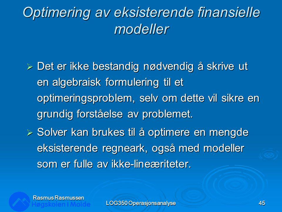 Optimering av eksisterende finansielle modeller  Det er ikke bestandig nødvendig å skrive ut en algebraisk formulering til et optimeringsproblem, selv om dette vil sikre en grundig forståelse av problemet.