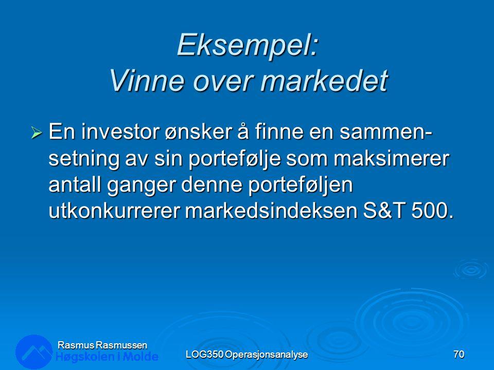 Eksempel: Vinne over markedet  En investor ønsker å finne en sammen- setning av sin portefølje som maksimerer antall ganger denne porteføljen utkonkurrerer markedsindeksen S&T 500.